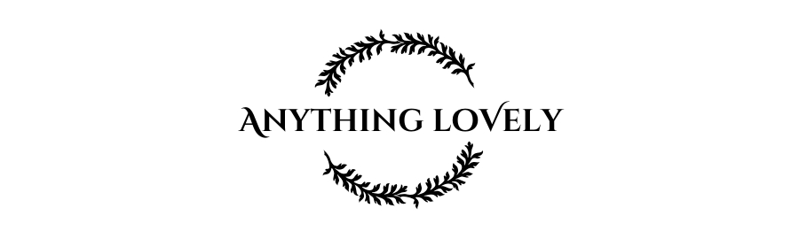 Anything Lovely
